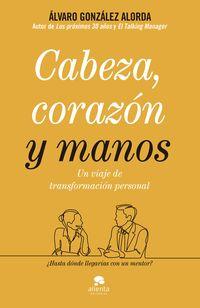 CABEZA, CORAZON Y MANOS - UN VIAJE DE TRANSFORMACION PERSONAL