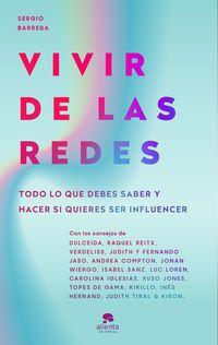 VIVIR DE LAS REDES - TODO LO QUE DEBES SABER Y HACER SI QUIERES CONVERTIRTE EN INFLUENCER