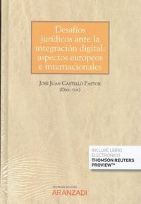 desafios juridicos ante la integracion digital: aspectos europeos e internacionales (duo) - Jose A Pastor Pastor