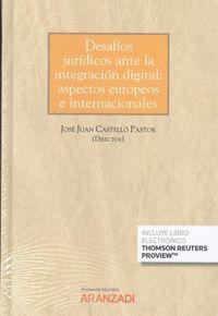 DESAFIOS JURIDICOS ANTE LA INTEGRACION DIGITAL: ASPECTOS EUROPEOS E INTERNACIONALES (DUO)