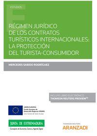 REGIMEN JURIDICO DE LOS CONTRATOS TURISTICOS INTERNACIONALES - LA PROTECCION DEL TURISTA-CONSUMIDOR (DUO)