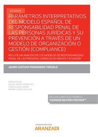 PARAMETROS INTERPRETATIVOS DEL MODELO ESPAÑOL DE RESPONSABILIDAD PENAL DE LAS PERSONAS JURIDICAS Y SU PREVENCION A TRAVES DE UN MODELO DE ORGANIZACION O GESTION (COMPLIANCE) (DUO)