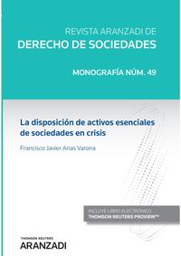 DISPOSICION DE ACTIVOS ESENCIALES DE SOCIEDADES EN CRISIS, LA - MONOGRAFIA ASOCIADA RDS 49 2020 (DUO)