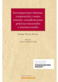 INVESTIGACIONES INTERNAS, COOPERACION Y NEMO TENETUR - CONSIDERACIONES PRACTICAS NACIONALES E INTERNACIONALES (DUO)