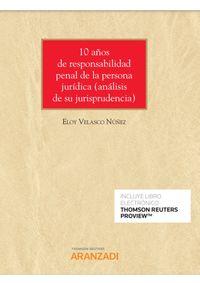 10 AÑOS DE RESPONSABILIDAD PENAL DE LA PERSONA JURIDICA (ANALISIS DE SU JURISPRUDENCIA) (DUO)