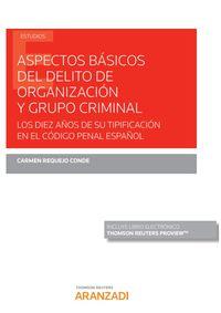 Aspectos Basicos Del Delito De Organizacion Y Grupo Criminal (duo) - Carmen Requejo Conde