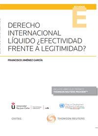 DERECHO INTERNACIONAL LIQUIDO ¿EFECTIVIDAD FRENTE A LEGITIMIDAD? (DUO)