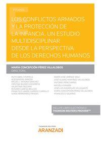 CONFLICTOS ARMADOS Y LA PROTECCION DE LA INFANCIA, LOS - UN ESTUDIO MULTIDISCIPLINAR DESDE LA PERSPECTIVA DE LOS DERECHOS HUMANOS (DUO)