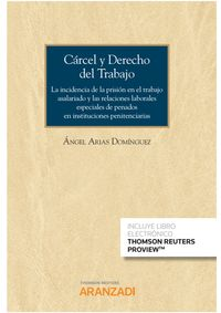 Carcel Y Derecho Del Trabajo (cuaderno As Nº 2 2020) (duo) - Angel Arias Dominguez