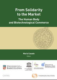 FROM SOLIDARITY TO THE MARKET - THE HUMAN BODY AND BIOTECHNOLOGICAL (DUO)