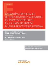 GARANTIAS PROCESALES DE INVESTIGADOS Y ACUSADOS EN PROCESOS PENALES EN LA UNION EUROPEA - BUENAS PRACTICAS EN ESPAÑA (DUO)