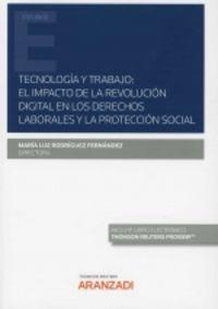 TECNOLOGIA Y TRABAJO, UNA REVISION DE LAS INSTITUCIONES LABORALES A LA LUZ DE LA REVOLUCION TECNOLOGICA (DUO)