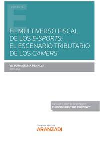 EL MULTIVERSO FISCAL DE LOS E-SPORTS - EL ESCENARIO TRIBUTARIO DE LOS GAMERS (DUO)