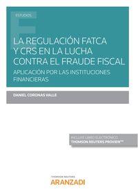 REGULACION FATCA Y CRS EN LA LUCHA CONTRA EL FRAUDE FISCAL, LA (DUO)