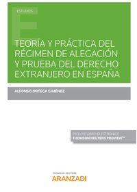 TEORIA Y PRACTICA DEL REGIMEN DE ALEGACION Y PRUEBA DEL DERECHO EXTRANJERO EN ESPAÑA (DUO)