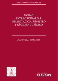 Horas Extraordinarias - Delimitacion, Registro Y Regimen Juridico (duo) - Juan Gorelli Hernandez