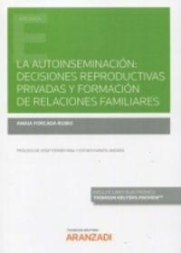 AUTOINSEMINACION, LA - DECISIONES REPRODUCTIVAS PRIVADAS Y FORMACION DE RELACIONES FAMILIARES (DUO)