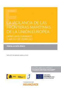VIGILANCIA DE LAS FRONTERAS MARITIMAS DE LA UNION EUROPEA, LA - DERECHOS HUMANOS Y ABUSO DE DERECHO (DUO)
