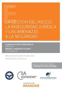 GESTION DEL RIESGO, LA - LA INSEGURIDAD JURIDICA Y LAS AMENAZAS A LA SEGURIDAD (DUO)