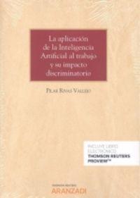 APLICACION DE LA INTELIGENCIA ARTIFICIAL AL TRABAJO Y SU IMPACTO DISCRIMINATORIO, LA (DUO)