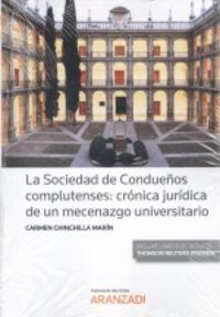SOCIEDAD DE CONDUEÑOS COMPLUTENSES, LA - CRONICA JURIDICA DE UN MECENAZGO UNIVERSITARIO (DUO)