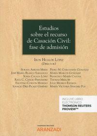 ESTUDIOS SOBRE EL RECURSO DE CASACION CIVIL - FASE DE ADMISION (DUO)