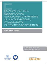 FISCALIDAD POST BEPS - LOCALIZACION DEL ESTABLECIMIENTO PERMANENTE DE LAS CORPORACIONES, ECONOMIA DIGITAL E INTERCAMBIO DE INFORMACION (DUO)