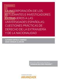 INCORPORACION DE LOS ESTUDIANTES E INVESTIGADORES EXTRANJEROS A LAS UNIVERSIDADES ESPAÑOLAS, LA - CUESTIONES PRACTICAS DE DERECHO DE LA EXTRANJERIA Y DE LA NACIONALIDAD (DUO)