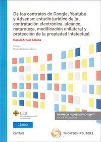 DE LOS CONTRATOS DE GOOGLE, YOUTUBE Y ADSENSE - ESTUDIO JURIDICO DE LA CONTRATACION ELECTRONICA, ALCANCE, NATURALEZA, MODIFICACION UNILATERAL Y PROTECCION DE LA PROPIEDAD INTELECTUAL (DUO)