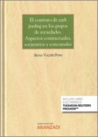 el contrato de cash pooling en los grupos de sociedades - aspectos contractuales, societarios y concursales (duo) - Silvia Valdes Pons
