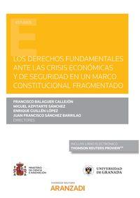DERECHOS FUNDAMENTALES ANTE LA CRISIS ECONOMICA Y DE SEGURIDAD EN UN MARCO CONSTITUCIONAL FRAGMENTADO, LOS (DUO)