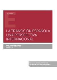 TRANSICION ESPAÑOLA, LA - UNA PERSPECTIVA INTERNACIONAL (DUO)