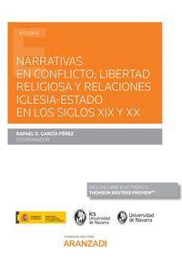 NARRATIVAS EN CONFLICTO - LIBERTAD RELIGIOSA Y RELACIONES IGLESIA - ESTADO EN LOS SIGLOS XIX Y XX (DUO)