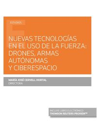 NUEVAS TECNOLOGIAS EN EL USO DE LA FUERZA - DRONES, ARMAS AUTONOMAS Y CIBERESPACIO (DUO)