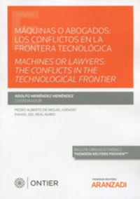 (2 ED) MAQUINAS O ABOGADOS - LOS CONFLICTOS EN LA FRONTERA TECNOLOGICA = MACHINES OR LAWYERS - THE CONFLICTS IN THE TECHNOLOGICAL FRONTIER (DUO)