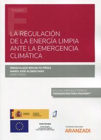 REGULACION DE LA ENERGIA LIMPIA ANTE LA EMERGENCIA CLIMATICA, LA (DUO)