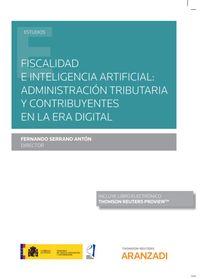 Fiscalidad E Inteligencia Artificial - Administracion Tributaria Y Contribuyentes En La Era Digital (duo) - Fernando Serrano Anton