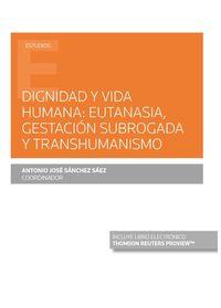 DIGNIDAD Y VIDA HUMANA - EUTANASIA, GESTACION SUBROGADA Y TRANSHUMANISMO (DUO)