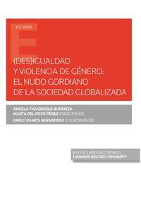 Des) Igualdad Y Violencia De Genero - El Nudo Gordiano De La Sociedad Globalizada (duo) - Marta Pozo Perez (ed. ) Del