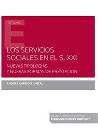 SERVICIOS SOCIALES EN EL S. XXI, LOS - NUEVAS TIPOLOGIAS Y NUEVAS FORMAS DE PRESTACION (DUO)