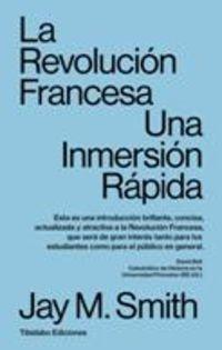 REVOLUCION FRANCESA, LA - UNA INMERSION RAPIDA