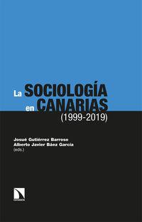 Sociologia En Canarias, La (1999-2019) - Alberto Javier Baez Garcia / Josue Gutierrez Barroso