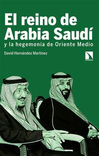 El reino de arabia saudi y la hegemonia de oriente medi - David Hernandez Martinez
