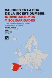 Valores En La Era De La Incertidumbre - Individualismos Y Solidaridades - Aa. Vv.