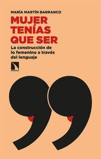 MUJER TENIAS QUE SER - LA CONTRUCCION DE LO FEMENINO A TRAVES DEL LENGUAJE