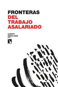 Fronteras Del Trabajo Asalariado - Alberto Riesco-Sanz