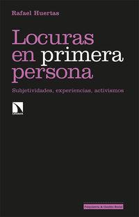Locuras En Primera Persona - Subjetividades, Experiencias, Activismos - Rafael Huertas