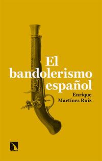 El bandolerismo español - Enrique Martinez Ruiz