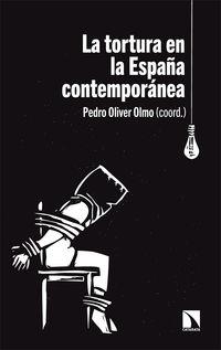 La tortura en la españa contemporanea - Pedro Oliver Olmo