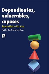 Dependientes, Vulnerables, Capaces - Xabier Etxeberria Mauleon